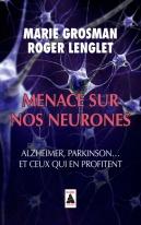 Menace sur nos neurones. Alzheimer, Parkinson… et ceux qui en profitent