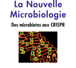 La nouvelle microbiologie des microbiotes aux CRISPR-