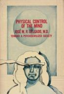 physical-control-of-the-mind-toward-a-psychocivilized-society