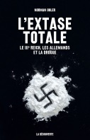 L'extase totale – Le IIIe Reich, les Allemands et la drogue