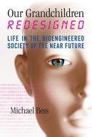 Nos petits enfants remodelés : la vie dans une société issu du génie biologique