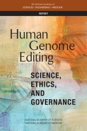National Academies of Sciences, Engineering, and Medicine. 2017. Human Genome Editing: Science, Ethics, and Governance. Washington, DC: The National Academies Press. doi: 10.17226/24623.